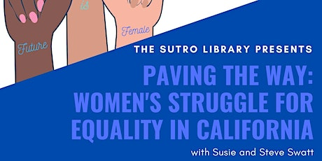 Paving the Way: Women's Struggle for Equality in California tickets