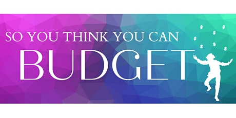 So You Think You Can Budget? tickets