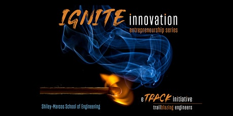 Ignite Innovation Entrepreneurship Series tickets