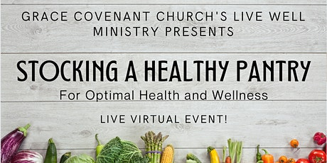 Stocking A Healthy Pantry for Optimal Health and Wellness tickets