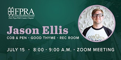July Virtual Meeting: Jason Ellis - Cob & Pen, Good Thyme, and Rec Room tickets