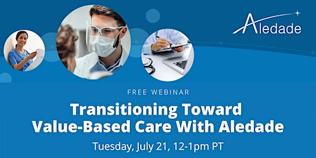 Transitioning to Value-Based Care with Aledade 7.21.20 tickets