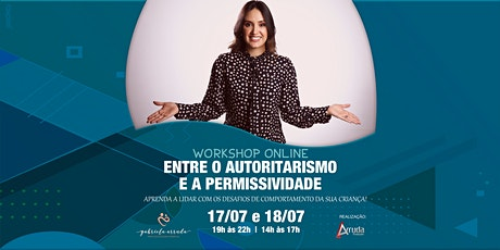 Workshop Online  - Entre o Autoritarismo e a Permissividade ingressos