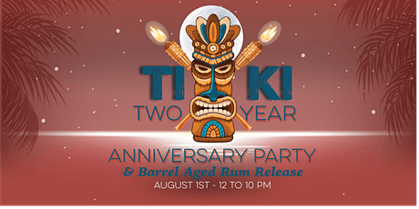 Tiki Two Year Anniversary Party tickets