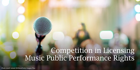 Public Workshop on Competition in Licensing Music Public Performance Rights tickets