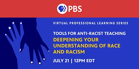 Tools for AntiRacist Teaching:Deepening Your Understanding of Race & Racism tickets