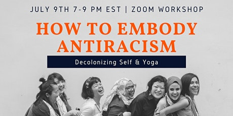 How to Embody Antiracism: Decolonizing Self & Yoga tickets