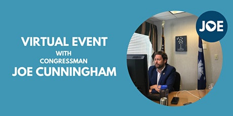 Virtual Forum with Congressman Joe Cunningham tickets