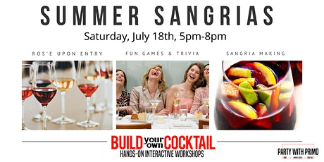 Summer Sangrias! Create Your Own Cocktail Workshop! 21 Plus Event tickets