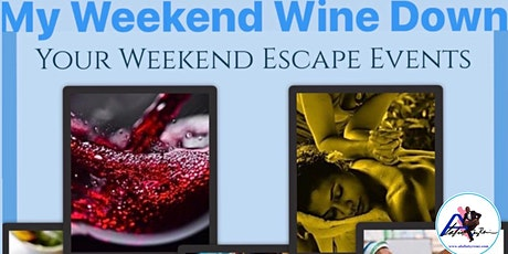 My Weekend Wine Down tickets