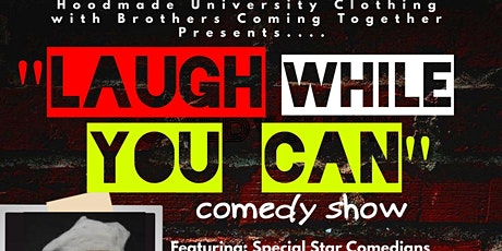 The LAUGH WHILE YOU CAN Comedy Show tickets