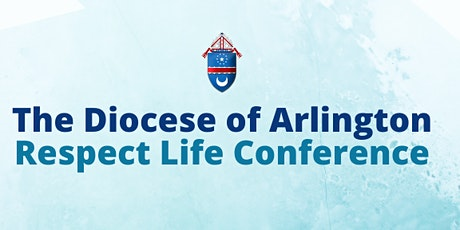 Diocese of Arlington Respect Life Conference tickets