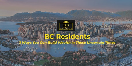 3  Ways B.C  Residents Can Build Wealth in These Uncertain Times tickets