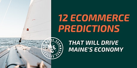 12 Ecommerce Predictions That Will Drive Maine's Economy tickets