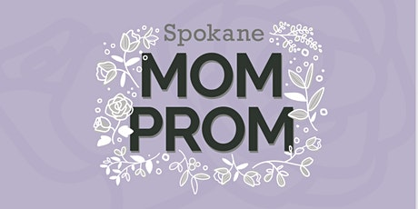 Spokane Mom Prom tickets