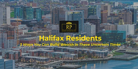 3  Ways  Halifax  Residents Can Build Wealth in These Uncertain Times tickets