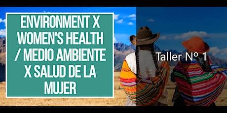 Taller de Medio Ambiente x Salud de la Mujer Nº 1 entradas