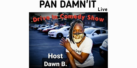 The  Pan DAMN'it  live Drive in comedy show tickets