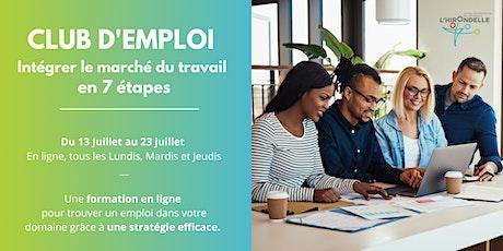 Club d'Emploi : Intégrer le marché du travail en 7 étapes billets