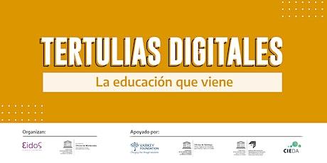 Tertulias digitales: la educación que viene -  By EIDOS y UNESCO MONTEVIDEO boletos