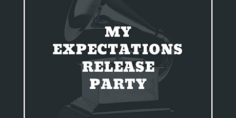 My Expectations Album Release Party tickets