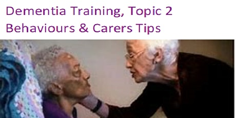 Dementia Training, Topic 2 - Behaviour & Carers Tips tickets