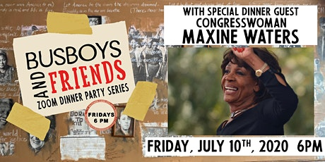 Maxine Waters: Busboys and Friends! Zoom Dinner tickets