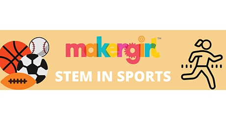 MakerGirl Virtual Session: STEM in Sports tickets