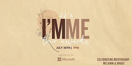 JJ's I'm Me Tour Awards: Celebrating Mentorship, Melanin & Magic! tickets