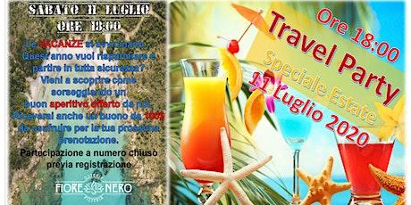 TRAVEL PARTY - 11  LUGLIO - SPECIALE ESTATE 2020 biglietti