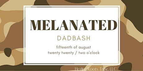 Melanated DadBash tickets