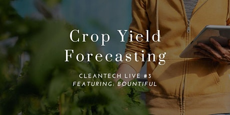Cleantech Live #3: Crop Yield Forecasting tickets