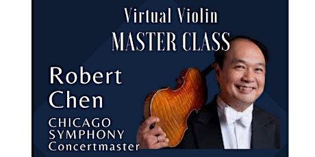 Violin Masterclass: Robert Chen, Concertmaster Chicago Symphony Orchestra tickets