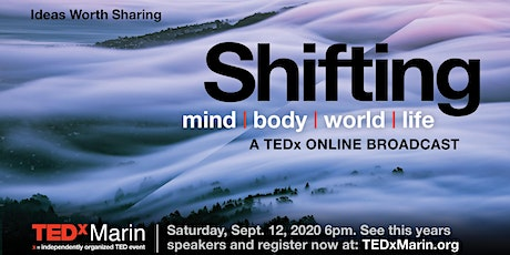 11th Annual TEDxMarin/ a Private Online Broadcast  w/ 15+ never seen original Talks tickets