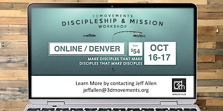 3DM Discipleship & Mission ONLINE Workshop  / Denver, CO tickets