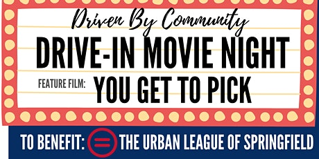 Driven By Community Drive-In benefiting The Urban League of Springfield tickets