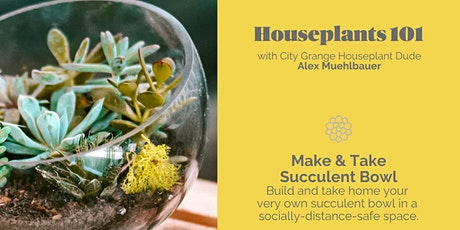 Make & Take: Succulent Bowl tickets