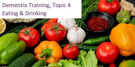 Dementia Training, Topic 4 - Eating & Drinking tickets
