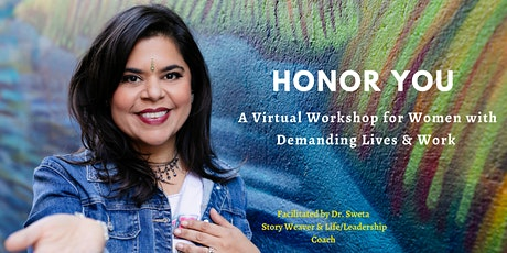 Honor You  ~ A Virtual Workshop for Women with Demanding Lives & Work tickets