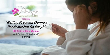 """PCOS & Fertility Webinar: """"Getting Pregnant During a Pandemic Not So Easy?"""" tickets"""