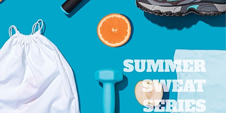 Summer Sweat Series- FREE Outdoor Boot-camp tickets