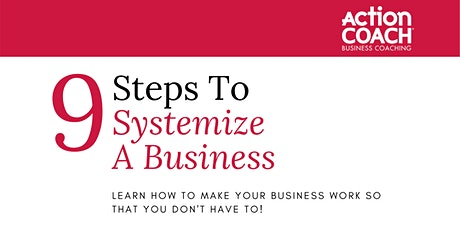 9 Steps to Systemizing A Business tickets