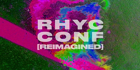 RHYC CONF 2020 [REIMAGINED] billets