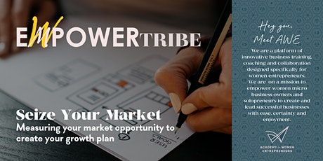 SEIZE YOUR MARKET– measuring the opportunity to create your growth plan tickets