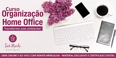 Curso de Organização de Home Office ingressos