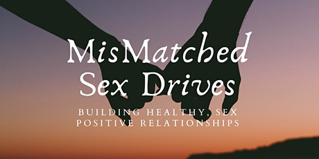 Mismatched Sex Drives: Healthy Relationship Building tickets