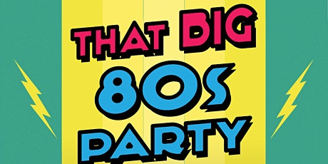 That BIG 80s Party ★ Live Stream tickets