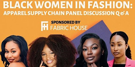 Black Women In Fashion: Apparel Supply Chain Panel Discussion Q & A tickets