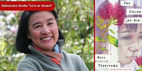 "Rakestraw Books ""Live at Home!"" with Gail Tsukiyama tickets"