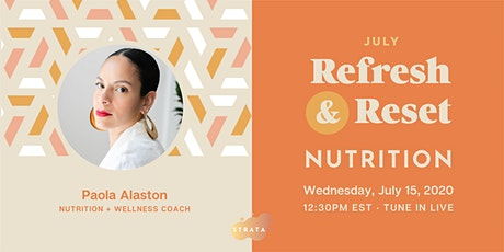 Refesh and Reset: Holistic Nutrition Livestream with Paola Atlason tickets